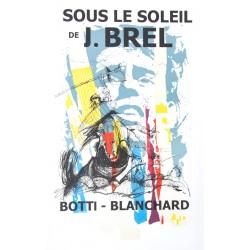 Affiche sous le soleil de J. Brel de René Botti et Jean Pierre Blanchard